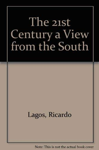 9780954640910: The 21st Century a View from the South