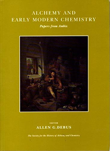 9780954648411: Alchemy and Early Modern Chemistry: Papers from Ambix