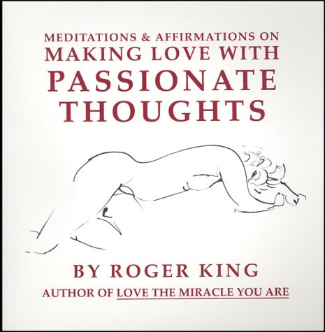 9780954648923: Meditations and Affirmations on Making Love with Passionate Thoughts