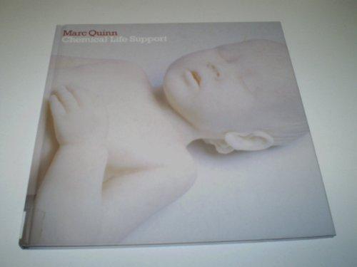 Marc Quinn: Chemical Life Support.: QUINN, Marc.