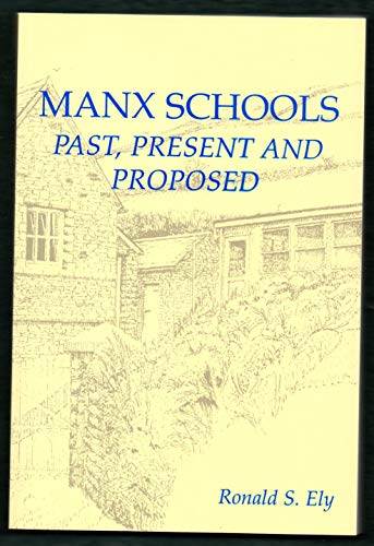 9780954650605: Manx Schools: Past, Present and Proposed