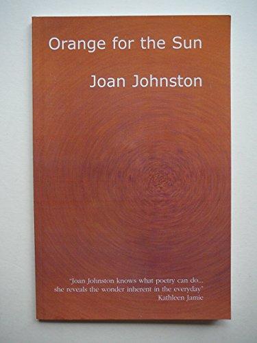 Orange for the Sun (0954651529) by Johnston, Joan