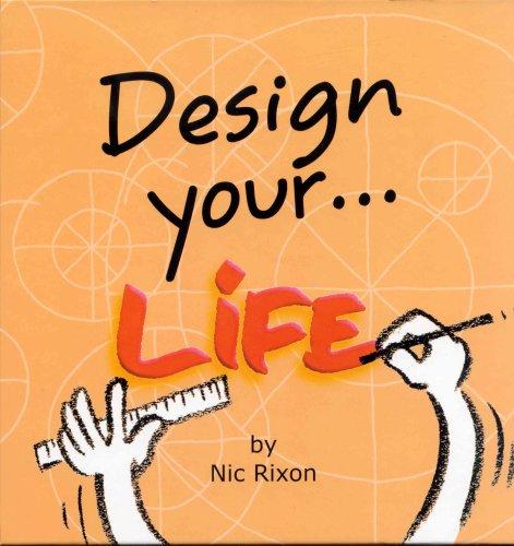 Design Your Life: Rixon, Nic