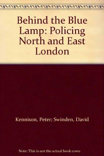 9780954653408: Behind the Blue Lamp: Policing North and East London