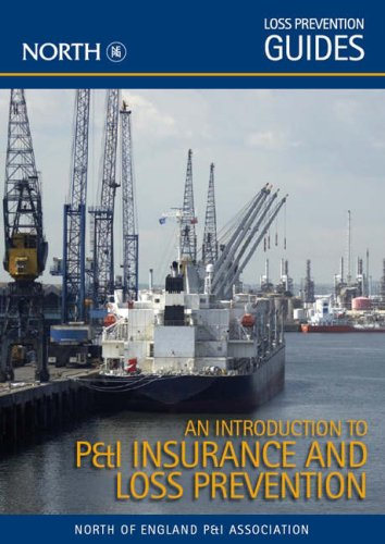 An Introduction to P&I Insurance and Loss Prevention: North Of England P&I Association