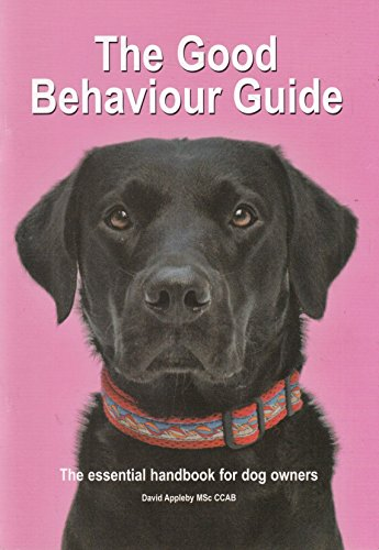 9780954659516: The Good Behaviour Guide: The Essential Handbook for Dog Owners