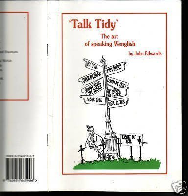 9780954665906: 'Talk Tidy': The Art of Speaking Wenglish