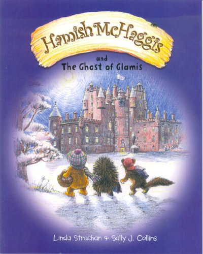 Hamish McHaggis and the Ghost of Glamis: Linda Strachan