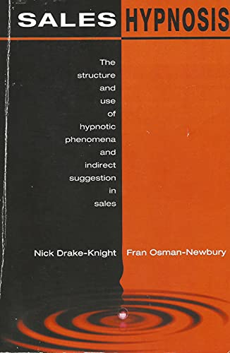 9780954674403: Sales Hypnosis: The Structure and Use of Hypnotic Phenomena and Indirect Suggestion in Sales