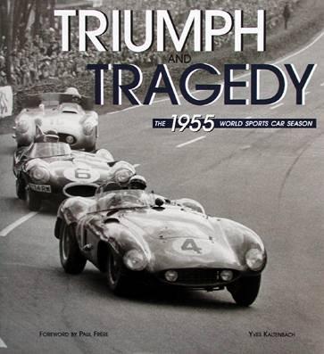 Triumph and Tragedy The 1955 World Sports Car Season: Kaltenbach, Yues