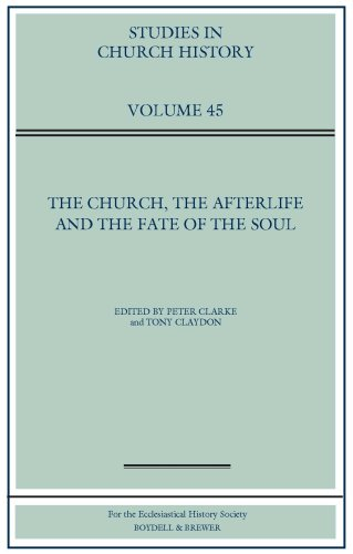 9780954680954: The Church, the Afterlife and the Fate of the Soul: Papers Read at the 2007 Summer Meeting and the 2008 Winter Meeting of the Ecclesiastical History Society (Studies in Church History)