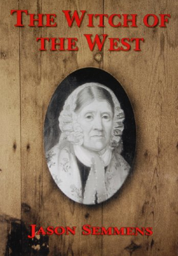 The Witch of the West: Or, the: Jason Semmens