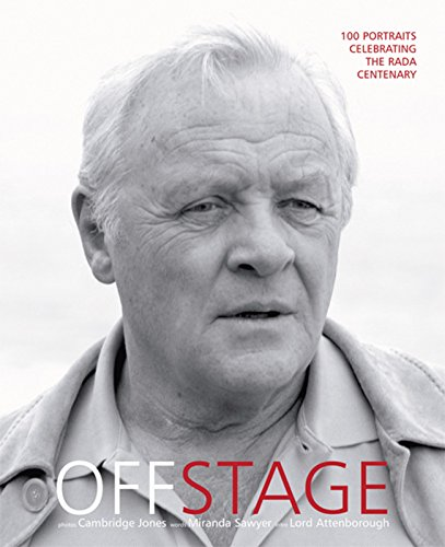 9780954684327: Off Stage: 100 Portraits Celebrating the Rada Centenary: 100 Portaits Celebrating the RADA Centenary