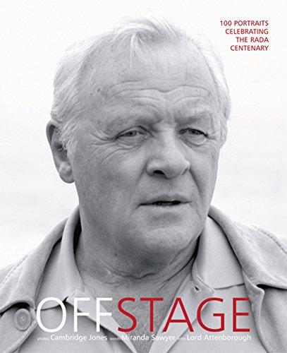 9780954684327: Off Stage: 100 Portraits Celebrating the RADA Centenary