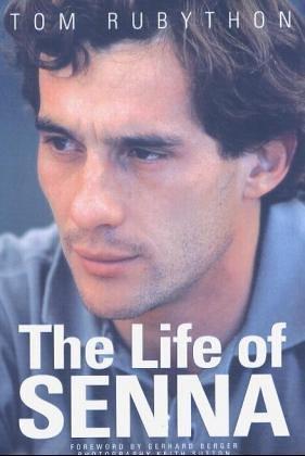 The Life of Senna: The Biography of: Rubython, Tom