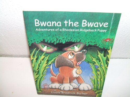 9780954686505: Bwana the Bwave: Adventures of a Rhodesian Ridgeback Puppy