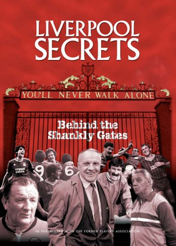 9780954687151: Liverpool Secrets: Behind the Shankly Gates