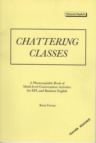 9780954688004: Chattering Classes: A Photocopiable Book of Multilevel Conversation Activities for EFL and Business English