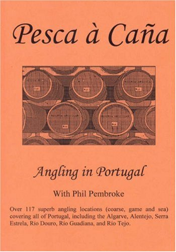 The Smooth Guide to Fishing in Portugal: Philip Pembroke