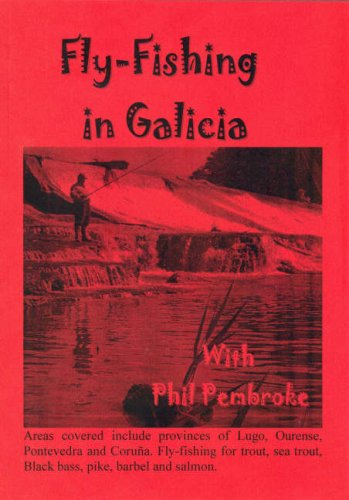 9780954692445: The Smooth Guide to Fly Fishing in Galicia (northwest Spain): (trout and Sea Trout and Black Bass) (Phil's Fishing Guide Books)