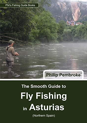 9780954692452: The Smooth Guide to Fly Fishing in Asturias (northern Spain) (Phil's Fishing Guide Books)