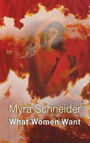 What Women Want: Schneider, Myra