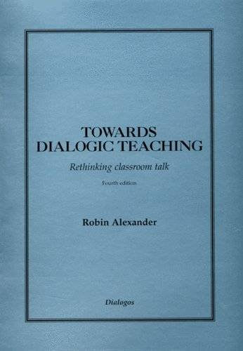 9780954694364: Towards Dialogic Teaching: Rethinking Classroom Talk