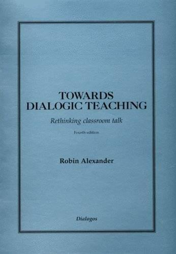 9780954694364: Towards Dialogic Teaching: Rethinking Classroom Talk