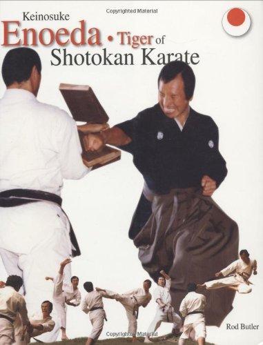 Keinosuke Enoeda - Tiger of Shotokan Karate: Butler, Rod