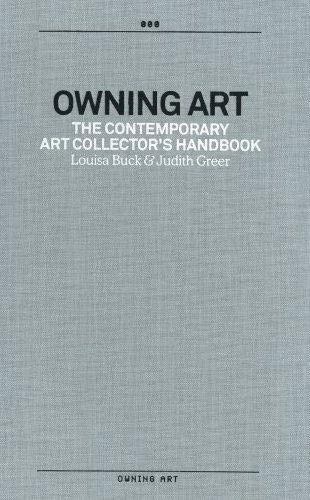 9780954699918: Owning Art: The Contemporary Art Collector's Handbook