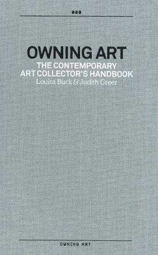 9780954699918: Owning Art: The Contemporary Art Collector's Handbook