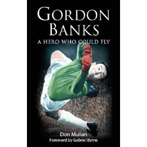 9780954704797: Gordon Banks: A Hero Who Could Fly (Sports)