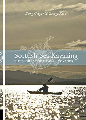 Scottish Sea Kayaking: Fifty Great Sea Kayak Voyages: Doug Cooper