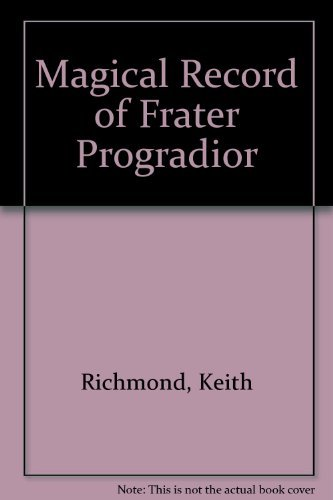 The Magical Record of Frater Progradior &: BENNETT, Frank ]