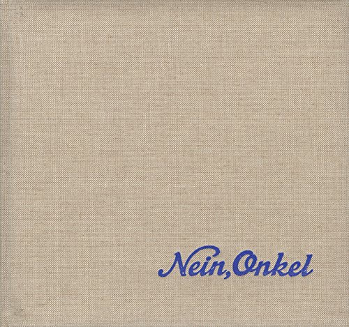 Ed Jones and Timothy Prus: Nein, Onkel: Snapshots From Another Front 1938-1945: The Archive of ...