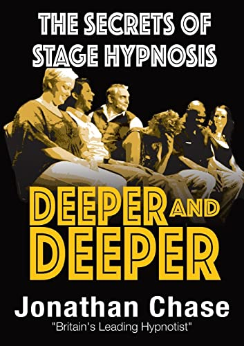 9780954709815: Deeper and Deeper: The Secrets of Stage Hypnosis