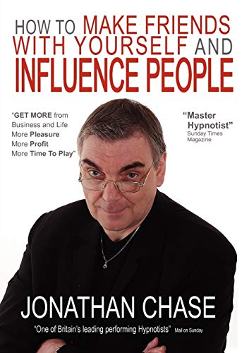 9780954709877: How to Make Friends with Yourself and Influence People