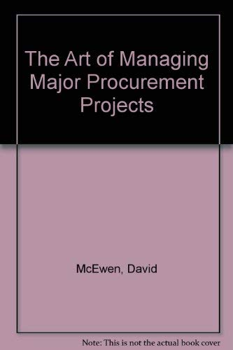 9780954711702: The Art of Managing Major Procurement Projects