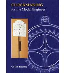 9780954713119: Clockmaking for the Model Engineer