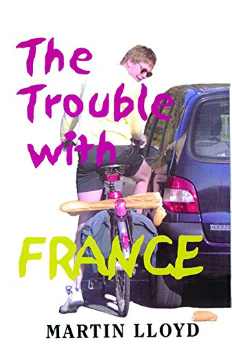 The Trouble With France (SCARCE COPY SIGNED BY THE AUTHOR)