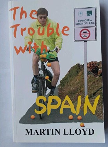 The Trouble With Spain (SCARCE FIRST EDITION SIGNED BY THE AUTHOR)