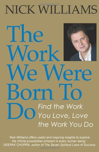 9780954715595: The Work We Were Born To Do: Find the Work You Love, Love the Work You Do