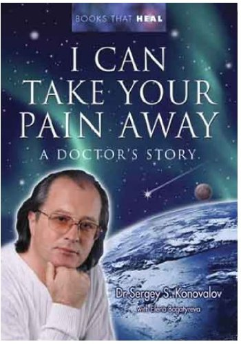 9780954718701: I Can Take Your Pain Away: A Doctor's Story (Books That Heal)