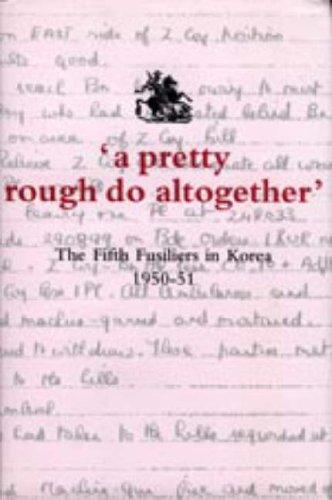 9780954719203: 'A Pretty Rough Do Altogether': The Fifth Fusiliers in Korea 1950-1951