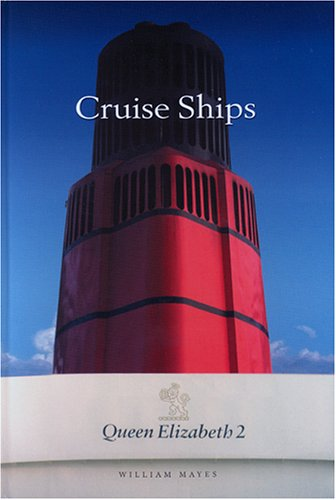 Cruise Ships: The Guide to the World's: Mayes, William