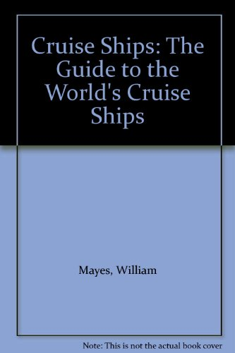 9780954720643: Cruise Ships: The Guide to the World's Cruise Ships