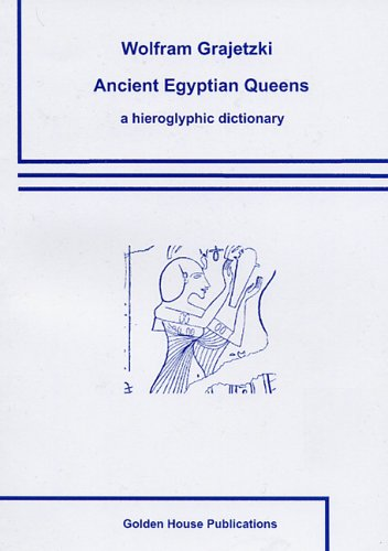 9780954721893: Ancient Egyptian Queens: A Hieroglyphic Dictionary