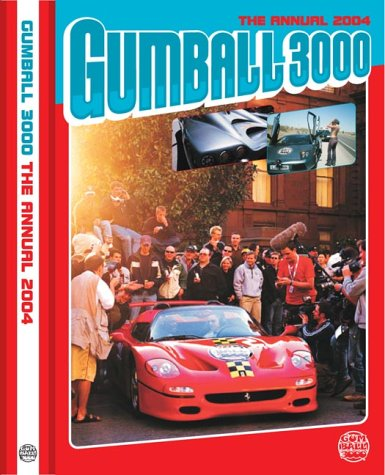 9780954722609: Gumball 3000 the Official Annual 2004: San Francisco to Miami