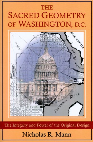 9780954723071: The Sacred Geometry of Washington, D.C.: The Integrity And Power of the Original Design
