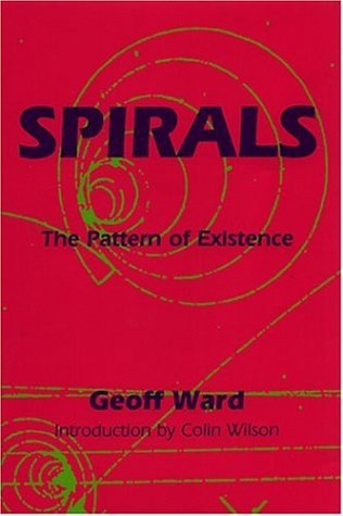 9780954723095: Spirals: The Pattern of Existence